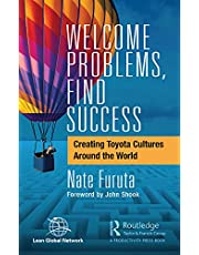 Welcome Problems, Find Success: Creating Toyota Cultures Around the World