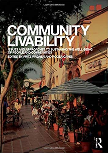 Community Livability: Issues and Approaches to Sustaining the Well-Being of People and Communities 1st Edition
