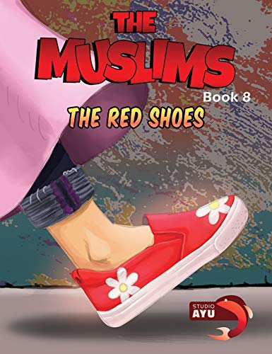 The Muslims Book 8: The Red Shoes (Islamic books for kids) by [Philips, Ahmad, Philips, Usamah]