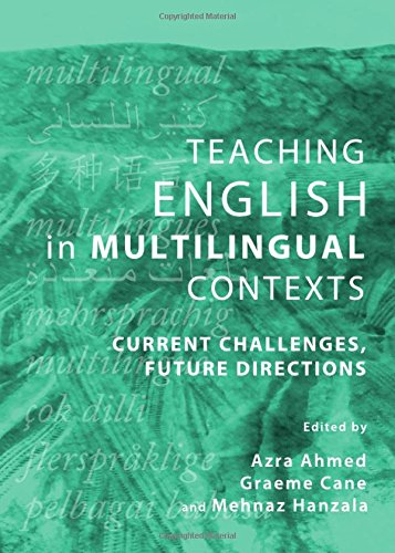 Teaching English in Multilingual Contexts: Current Challenges, Future Directions