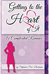 Getting to the Hart of It: A Complicated Love Story Paperback