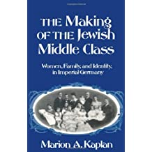 Amazon marion kaplan books the making of the jewish middle class women family and identity in imperial germany studies in jewish history fandeluxe Images