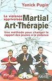 Image de Martial-Art-Thérapie : La violence apprivoisée