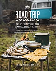 Road Trip Cooking: The Best Recipes for Your Campfire, Stove or Barbecue