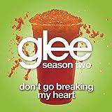 Don't Go Breaking My Heart (Glee Cast Version)