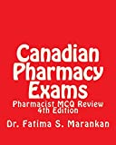 Canadian Pharmacy Exams - Pharmacist MCQ Review, 4th Edition 2018: Pharmacist MCQ Review