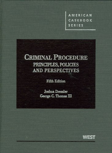 Criminal Procedure: Principles, Policies And Perspectives (American Casebook Series)