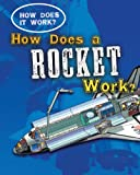 How Does a Rocket Work?, Sarah Eason, 1433934779