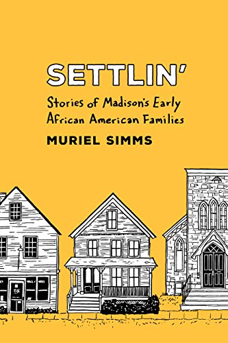 Settlin': Stories of Madison's Early African American Families (Settlement White Home Depot)