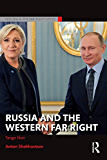 Russia and the Western Far Right: Tango Noir (Routledge Studies in Fascism and the Far Right)