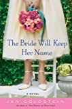 img - for The Bride Will Keep Her Name: A Novel book / textbook / text book