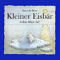 Kleiner Eisbär wohin fährst du?