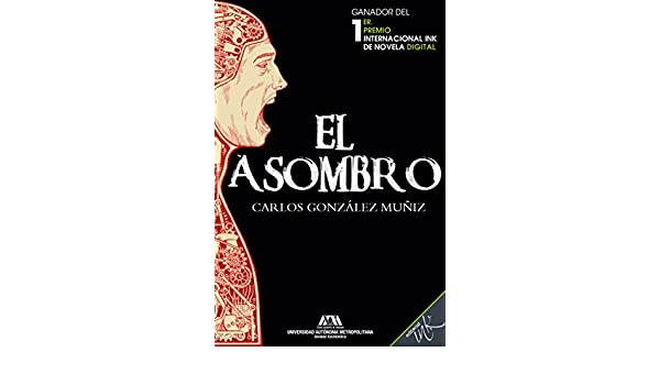 Amazon.com: El asombro (Spanish Edition) eBook: Carlos González Muñiz, Editorial Ink: Kindle Store