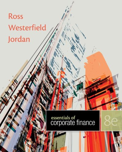 Ross Essence (Essentials of Corporate Finance, 8th Edition - standalone)