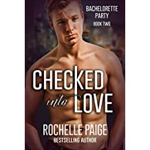 Checked Into Love (Bachelorette Party Book 2)