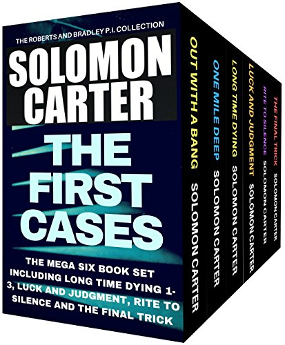 The First Cases: The Roberts and Bradley PI Crime Thriller Collection Mega Boxed Set
