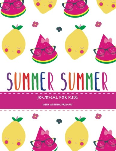 Summer: Summer Journal For Kids With Writing Prompts, Interactive Diary Scrapbook, Summer Bucket List Journal, Ages 8-12 (Journals for Kids)