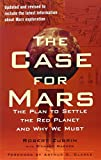 img - for The Case for Mars: The Plan to Settle the Red Planet and Why We Must book / textbook / text book