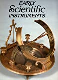 img - for Early scientific instruments book / textbook / text book
