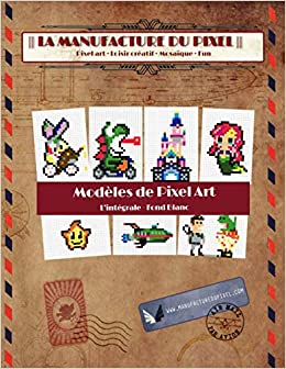 Amazon Modeles De Pixel Art L Integrale Fond Blanc La Manufacture Du Pixel De Pique Sel Stephane Activity Books