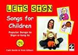 Let's Sign Songs for Children: Popular Songs to Sign-a-long to: British Sign Language (BSL)