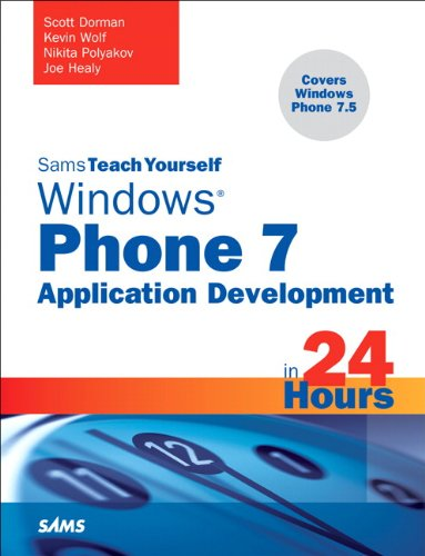 Sams Communicate to Yourself Windows Phone 7 Application Development in 24 Hours