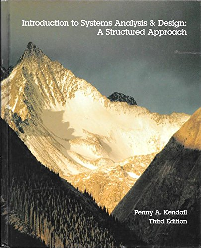 Introduction to Systems Analysis & Design:  A Structured Approach