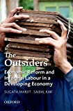 img - for The Outsiders: Economic Reform and Informal Labour in a Developing Economy book / textbook / text book