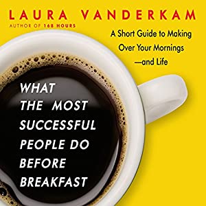 What the Most Successful People Do Before Breakfast Hörbuch