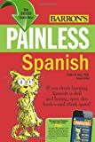 img - for Painless Spanish (Barron's Painless Series) book / textbook / text book