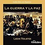 La Guerra y la Paz [War and Peace] | Leo Tolstoy