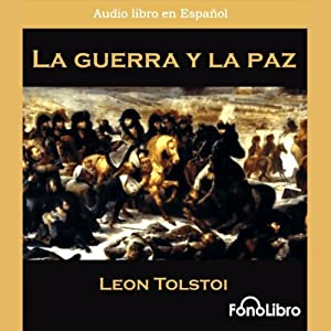 La Guerra y la Paz [War and Peace] Audiobook