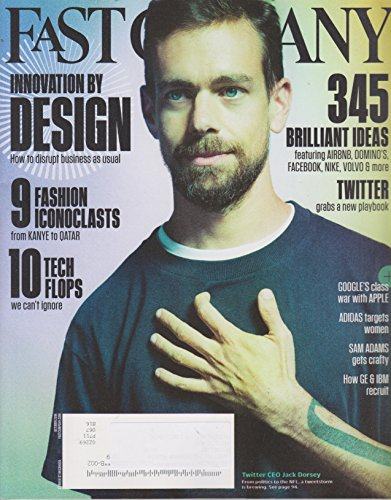 Fast Company October 2016 Twitter CEO Jack Dorsey - Innovation by Design