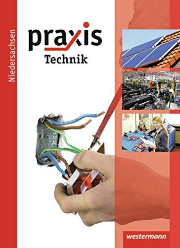 Praxis Technik: Praxis - Ausgabe 2011 für Hauptschulen, Realschulen und Gesamtschulen Niedersachsen: Schülerband Technik/Technik Profil 7-10