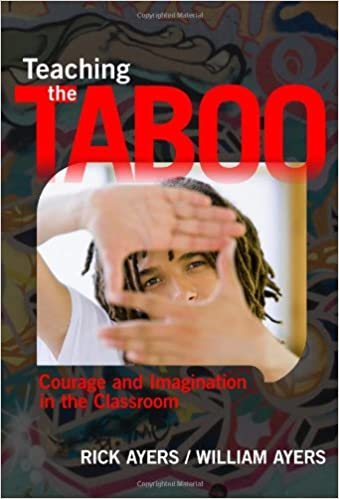 Teaching the Taboo: Courage and Imagination in the Classroom: Rick Ayers, William Ayers, Haki R. Madhubuti: 9780807751527: Amazon.com: Books