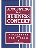 Accounting in a Business Context, Aidan Berry and Robin Jarvis, 0412375109