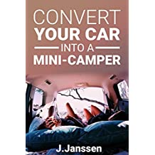 Convert your car into a Minicamper: Step by step guide for the  camper-conversion of your car
