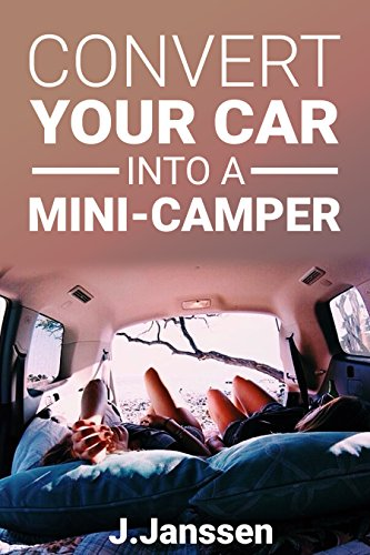 Convert your car into a Minicamper: Step by step guide for the  camper-conversion of your car by [Janssen, Joerg]