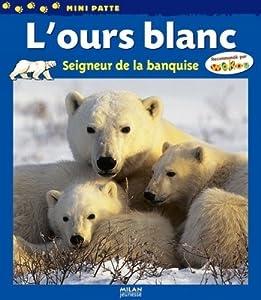"""Afficher """"L'Ours blanc, seigneur de la banquise"""""""