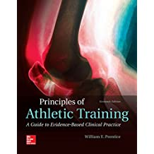 Principles of Athletic Training: A Guide to Evidence-Based Clinical Practice (B&B Physical Education)