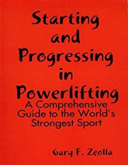 Starting and Progressing in Powerlifting by [Zeolla, Gary F.]