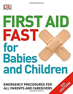 Book Cover: First Aid Fast for Babies and Children: Emergency Procedures for all Parents and Caregivers