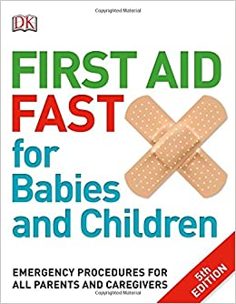 First aid fast for babies and children emergency procedures for all first aid fast for babies and children emergency procedures for all parents and caregivers dk 9781465459527 amazon books fandeluxe Gallery
