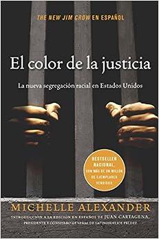 Descargar Libro Gratis El Color De La Justicia: La Nueva Segregacian Racial En Estados Unidos Todo Epub