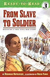 From Slave to Soldier: Based on a True Civil War Story (Ready-to-Reads)