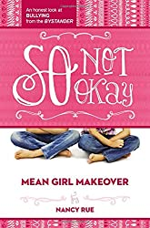 So Not Okay: An Honest Look at Bullying from the Bystander (Mean Girl Makeover)