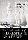 The Oxford Handbook of Shakespeare and Dance (Oxford Handbooks)