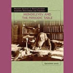 Mendeleyev and the Periodic Table | Katherine White