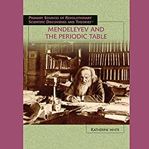 Mendeleyev and the periodic table audiobook katherine white mendeleyev and the periodic table audiobook urtaz Choice Image