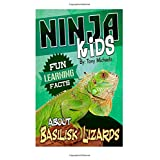 Fun Learning Facts About Basilisk Lizards: Illustrated Fun Learning For Kids
